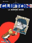 Clifton - tome 11 – La Mémoire brisée ebook by Bédu, Bédu, De Groot