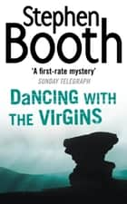 Dancing With the Virgins (Cooper and Fry Crime Series, Book 2) ebook by Stephen Booth