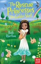 The Rescue Princesses: The Golden Shell 電子書 by Paula Harrison