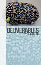 Deliverables ebook by Tom Spears