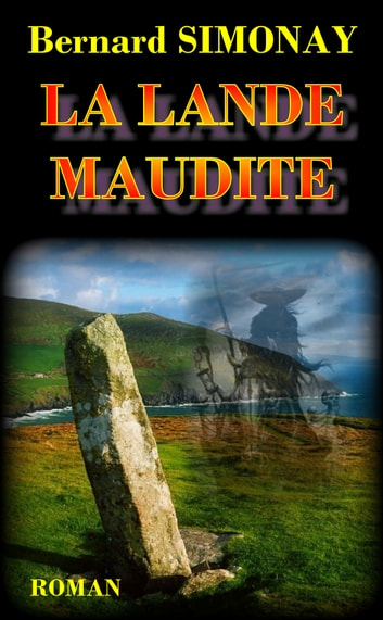 La Lande maudite ebook by Bernard SIMONAY