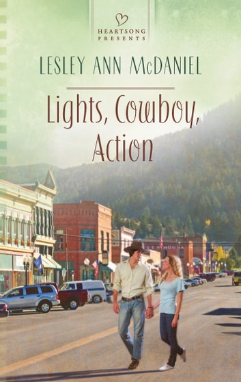 Lights, Cowboy, Action ebook by Lesley Ann McDaniel