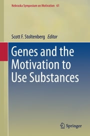 Genes and the Motivation to Use Substances ebook by Scott F. Stoltenberg