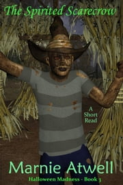 The Spirited Scarecrow