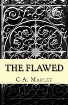 The Flawed ebook by C.A. Marlet