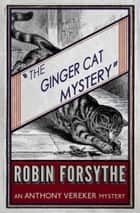 The Ginger Cat Mystery ebook by Robin Forsythe