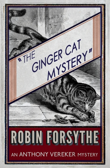 The Ginger Cat Mystery - (aka 'Murder at Marston Manor') ebook by Robin Forsythe