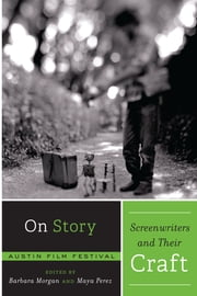 On Story—Screenwriters and Their Craft ebook by Austin Film Festival