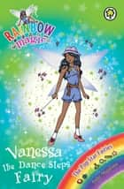 Vanessa the Dance Steps Fairy - The Pop Star Fairies Book 3 ebook by Daisy Meadows, Georgie Ripper