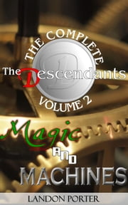Magic and Machines - The Descendants Complete Collection, #2 ebook by Landon Porter