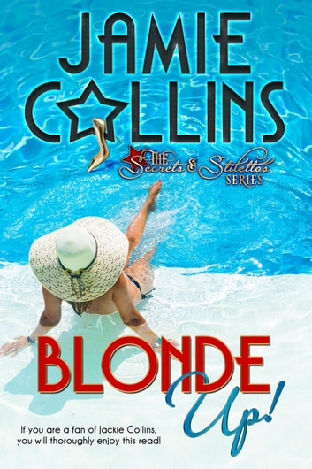 Blonde Up! - Secrets and Stilettos Series, #1 ebook by Jamie Collins
