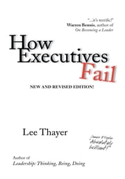 How Executives Fail ebook by Lee Thayer