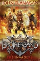 Brotherband 2: The Invaders ebook by John Flanagan