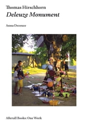 Thomas Hirschhorn - Deleuze Monument ebook by Anna Dezeuze