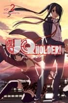 UQ Holder - Volume 2 ebook by Ken Akamatsu