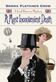 A Most Inconvenient Death: A Lord Danvers Mystery - Book One ebook by Donna Fletcher Crow
