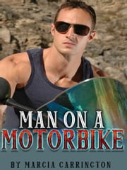 Man On A Motorbike ebook by Marcia Carrington