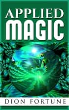 Applied Magic ebook by Dion Fortune