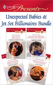Unexpected Babies & Jet Set Billionaires Bundle - One Night Pregnancy\Sensible Housekeeper, Scandalously Pregnant\Fired Waitress, Hired Mistress\Propositioned by the Billionaire ebook by Lindsay Armstrong,Jennie Lucas,Robyn Grady,Lucy King