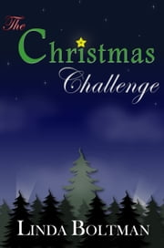 The Christmas Challenge ebook by Linda Boltman