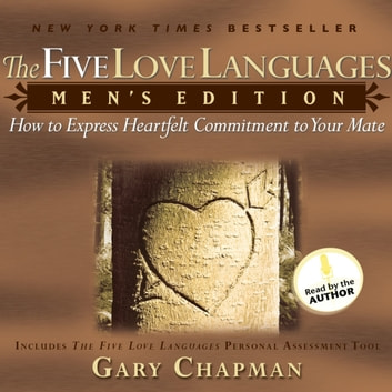 The Five Love Languages Mens Edition How To Express Heartfelt Commitment To Your Mate