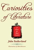 Curiosities of Literature eBook von John Sutherland