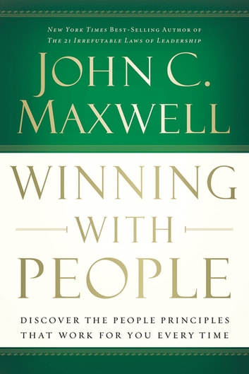 Winning With People Ebook By John C Maxwell 9781418508289