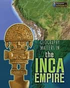 Geography Matters in the Inca Empire ebook by Melanie Waldron
