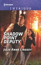 Shadow Point Deputy ebook by Julie Anne Lindsey