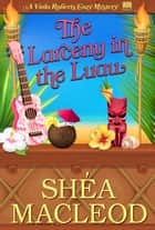 The Larceny in the Luau - A Humorous Bookish Mystery ebook by