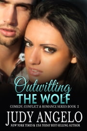 Outwitting the Wolf - A Romantic Comedy Adventure ebook by Judy Angelo