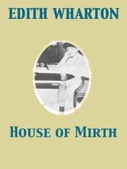 House of Mirth ebook by Edith Wharton