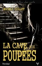La Cave aux poupées ebook by Magali Collet