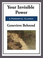 Your Invisible Power ebook by Genevieve Behrend