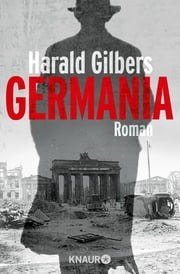Germania - Roman ebook by Harald Gilbers