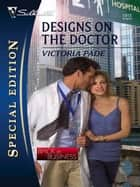 Designs on the Doctor ebook by Victoria Pade