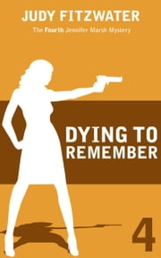 Dying to Remember ebook by Judy Fitzwater