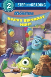 Happy Birthday Mike Disney Pixar Monsters Inc Ebook By Jennifer Liberts Weinberg 9780736431996 Rakuten Kobo United States
