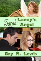 Sarah: Laney's Angel ebook by Gay N. Lewis