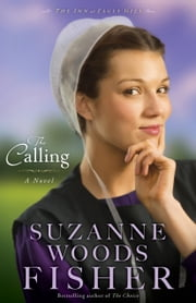 The Calling (The Inn at Eagle Hill Book #2) - A Novel ebook by Suzanne Woods Fisher