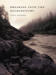 Breaking into the Backcountry ebook by Steve Edwards