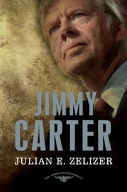 Jimmy Carter ebook by Julian E. Zelizer,Arthur M. Schlesinger,Sean Wilentz