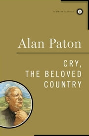 Cry, the Beloved Country ebook by Alan Paton