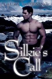 The Silkie's Call ebook by Laura Browning