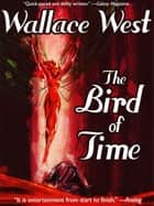 The Bird of Time ebook by Wallace West