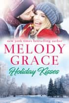 Holiday Kisses ekitaplar by Melody Grace