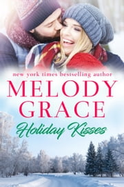 Holiday Kisses ebook by Melody Grace