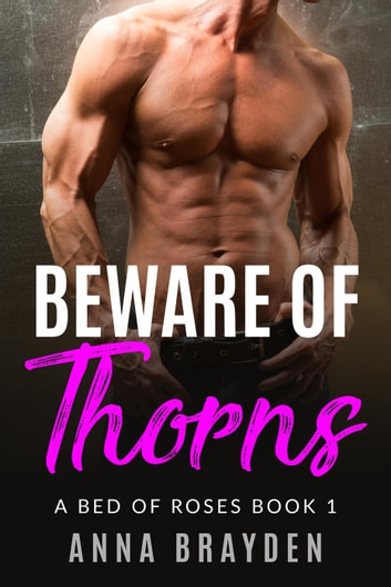 Beware of Thorns - A Bed of Roses, #1 ebook by Anna Brayden