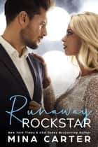Runaway Rockstar ebook by Mina Carter