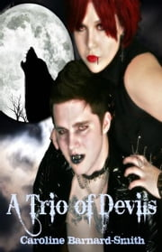 A Trio of Devils ebook by Caroline Barnard-Smith